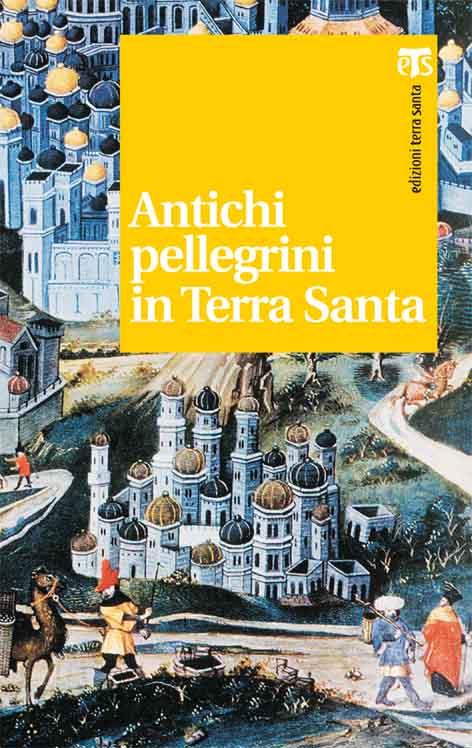 Antichi pellegrini in Terra Santa