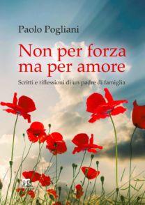 Non per forza ma per amore - Paolo Pogliani