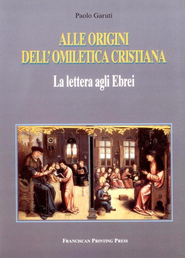 Alle origini dell'omiletica cristiana - Paolo Garuti