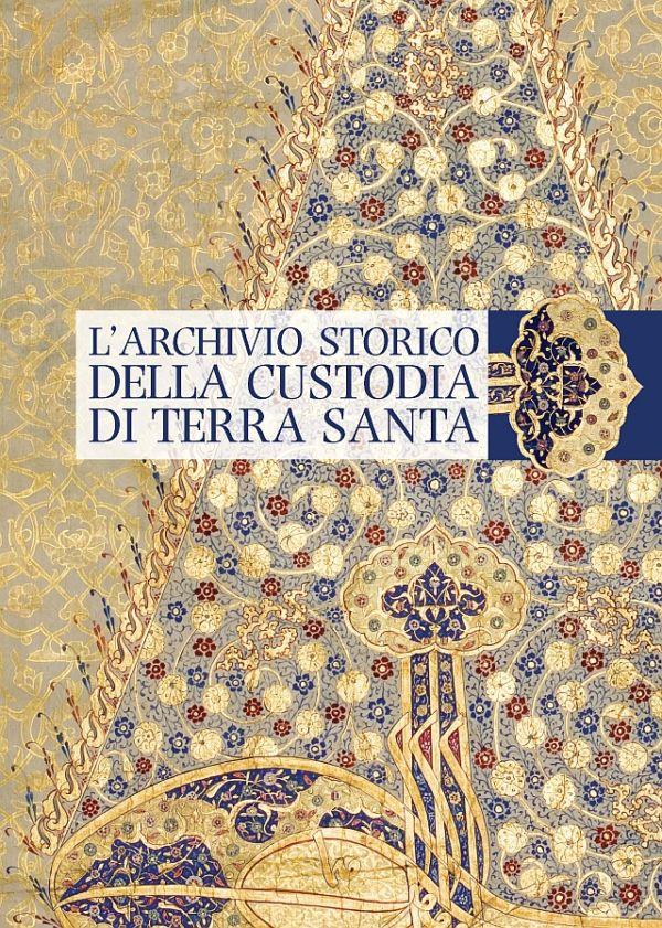 L'archivio storico della Custodia di Terra Santa - Andrea Maiarelli