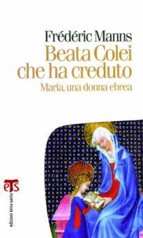Beata Colei che ha creduto - Frédéric Manns