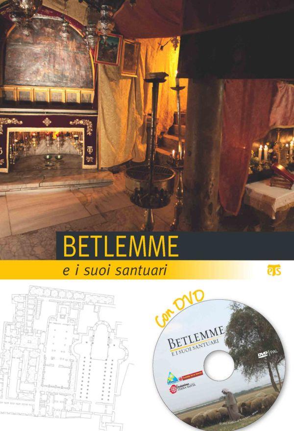 Betlemme e i suoi santuari - Elena Bolognesi, Emanuela Compri, Roberto Orlandi