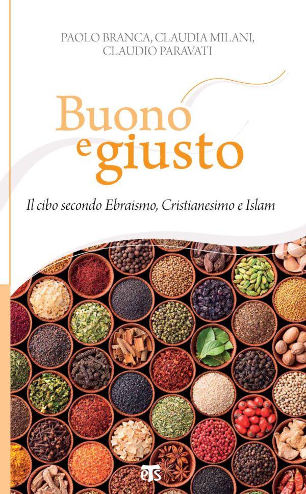 Buono e giusto - Paolo Branca, Claudia Milani, Claudio Paravati