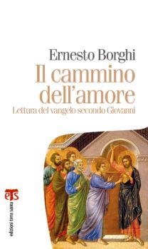 Il cammino dell'amore - Ernesto Borghi