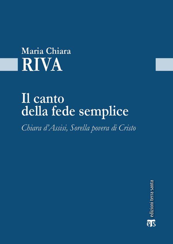 Il canto della fede semplice - Maria Chiara Riva