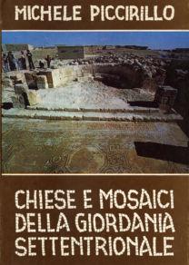 Chiese e mosaici della Giordania settentrionale - Michele Piccirillo