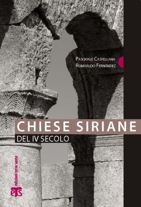 Chiese siriane del IV secolo - Pasquale Castellana, Romualdo Fernández