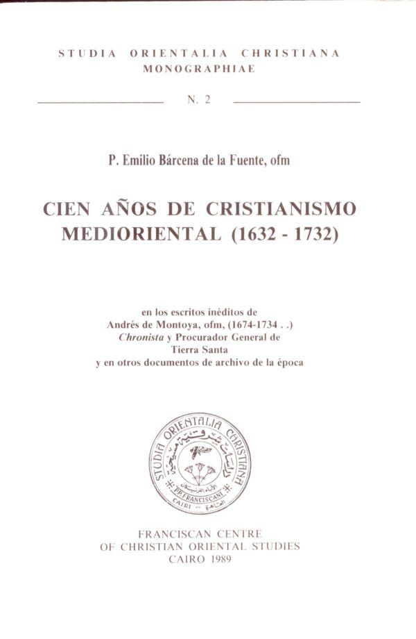 Cien años de cristianismo medioriental (1632-1732) - Emilio Bárcena de la Fuente