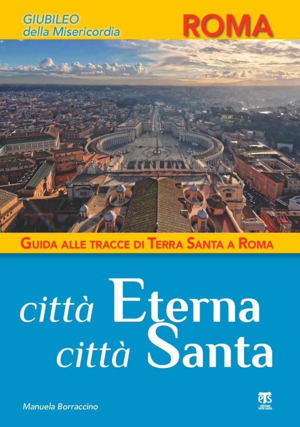 Città Eterna, Città Santa - Manuela Borraccino