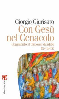Con Gesù nel Cenacolo - Giorgio Giurisato