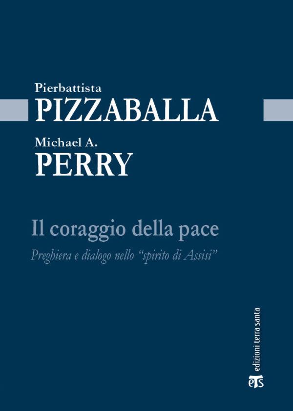 Il coraggio della pace - Michael Anthony Perry, Pierbattista Pizzaballa