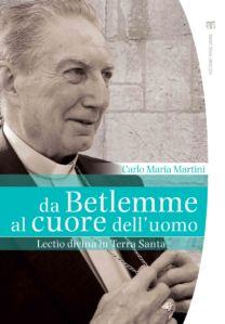 Da Betlemme al cuore dell'uomo - Carlo Maria Martini