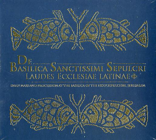 De Basilica Sanctissimi Sepulcri – Laudes Ecclesiae Latinae