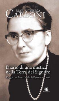 Diario di una mistica nella Terra del Signore - Maria Teresa Carloni