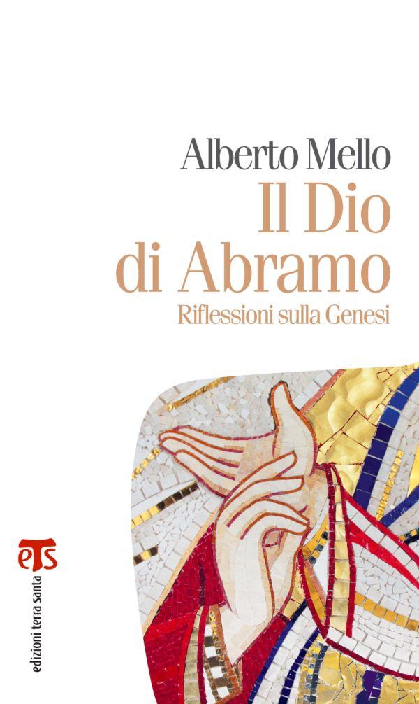 Il Dio di Abramo - Alberto Mello