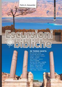 Escursioni bibliche in Terra Santa - Pietro A. Kaswalder