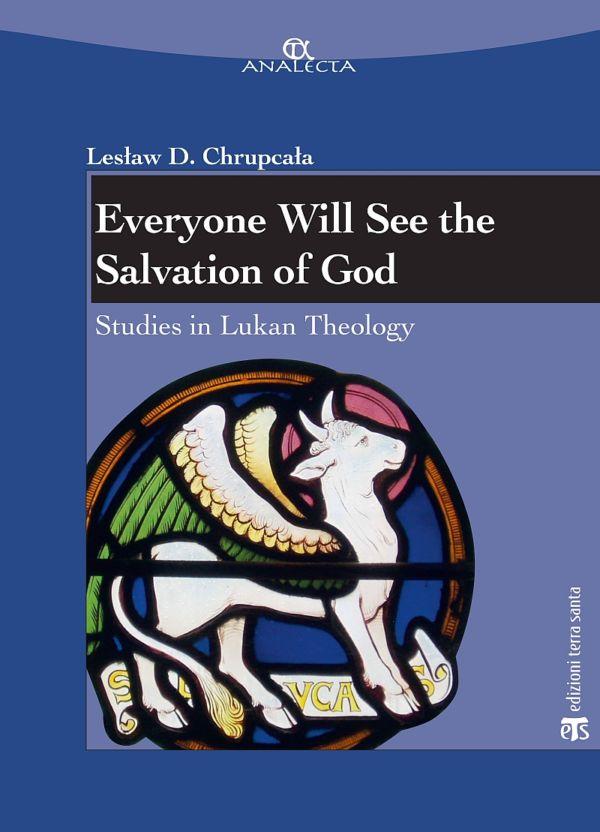Everyone will see the salvation of God - Lesław Daniel Chrupcała