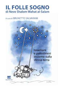 Il folle sogno di Neve Shalom Wahat al-Salam