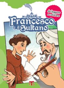Francesco e il Sultano - Ivano Ceriani