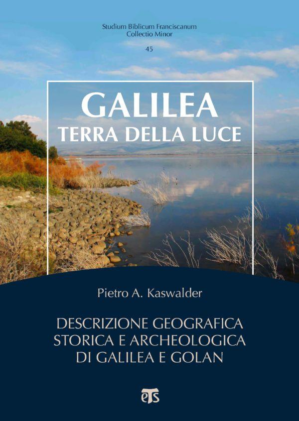 Galilea, terra della luce - Pietro A. Kaswalder