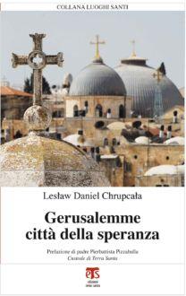 Gerusalemme città della speranza - Lesław Daniel Chrupcała