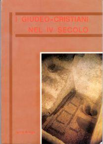 I Giudeo-Cristiani nel IV secolo - Igino Grego