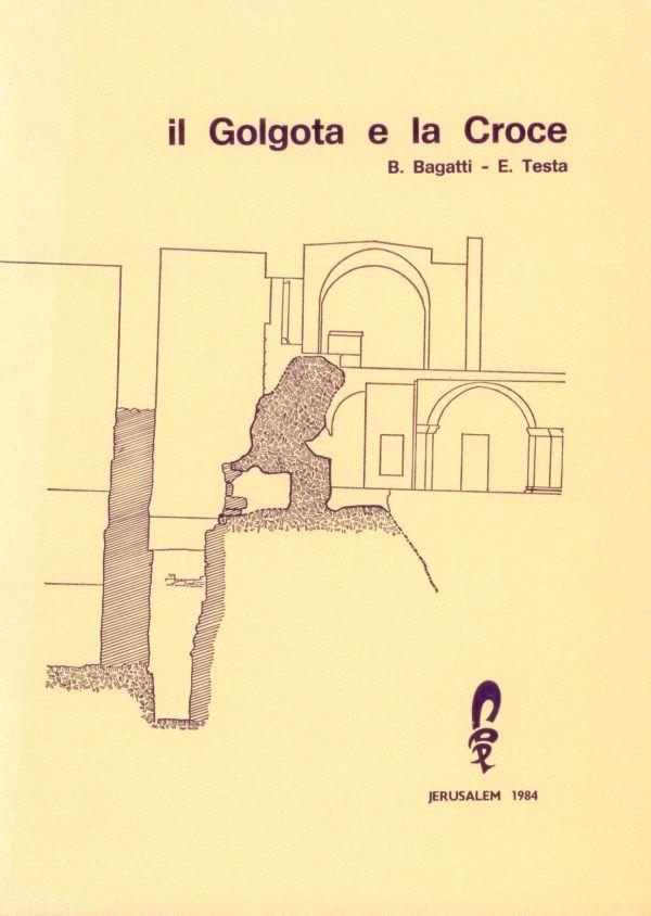 Il Golgota e la croce - Bellarmino Bagatti, Emmanuele Testa