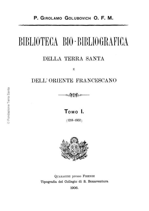 Biblioteca bio-bibliografica/serie I (Annali) – tomo I - Girolamo Golubovich