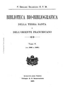 Biblioteca bio-bibliografica/serie I (Annali) – tomo V - Girolamo Golubovich