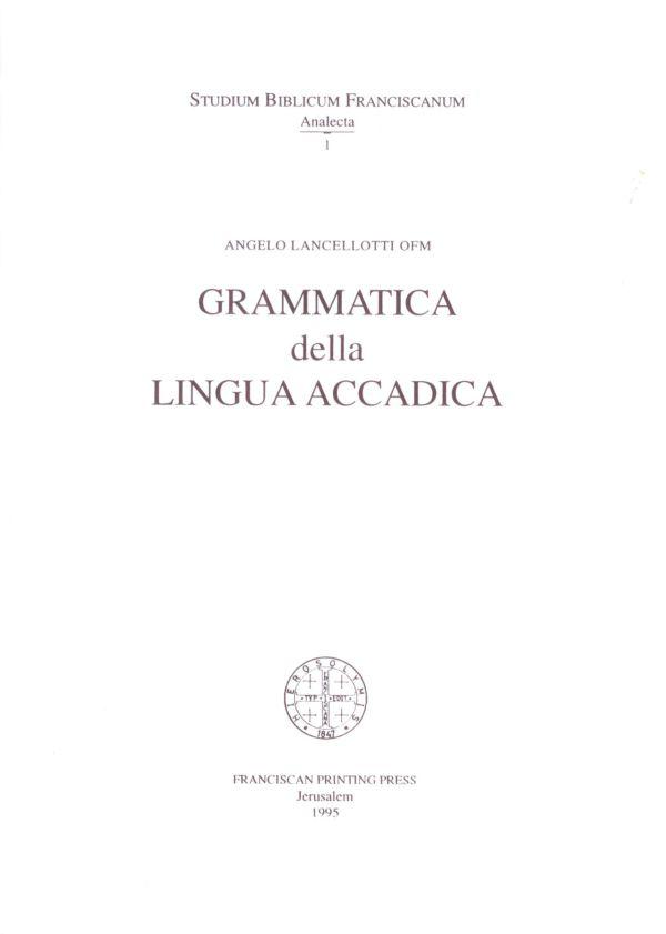 Grammatica della lingua accadica - Angelo Lancellotti