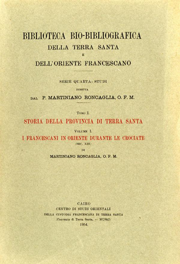 I francescani in Oriente durante le Crociate - Martiniano Roncaglia
