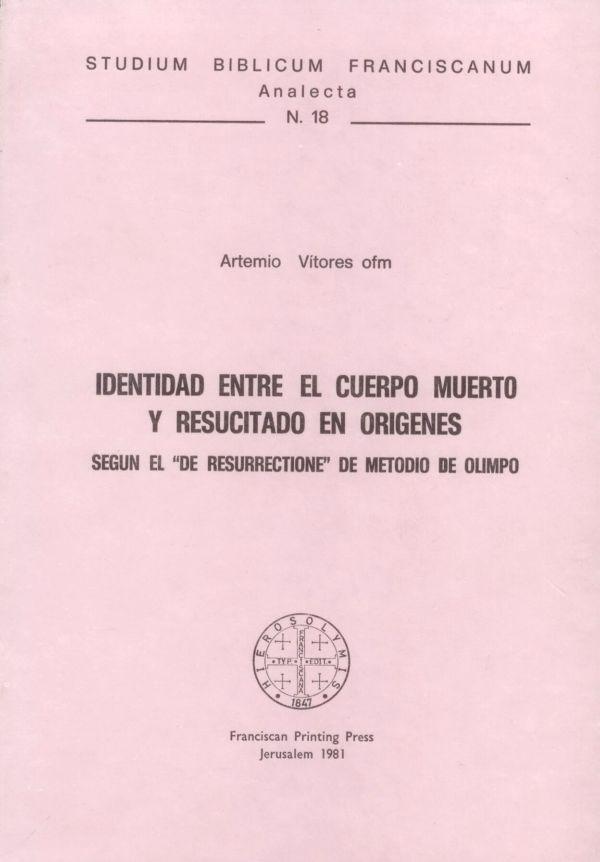 Identidad entre el cuerpo muerto y resucitado en Origenes - Artemio Vitores