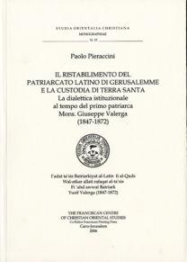 Il Ristabilimento del Patriarcato latino di Gerusalemme e la Custodia di Terra Santa - Paolo Pieraccini