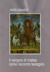 Il Vangelo di Matteo come racconto teologico - Nello Casalini