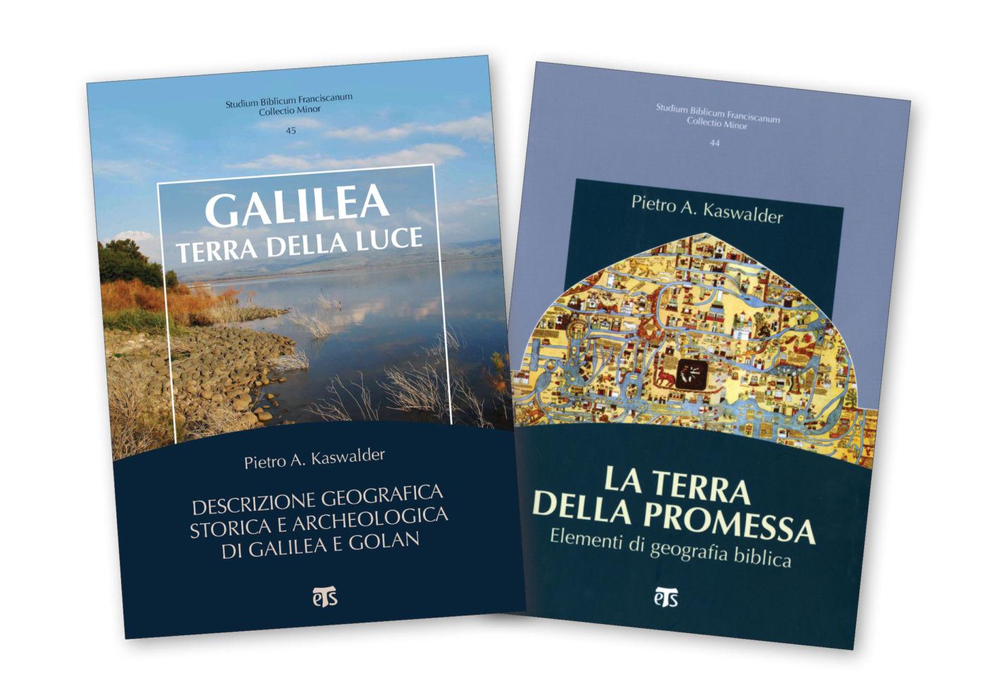 Galilea, terra della luce + La terra della promessa - Pietro A. Kaswalder