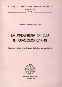 La preghiera di Elia in Giacomo 5,17-18 - Giovanni Claudio Bottini