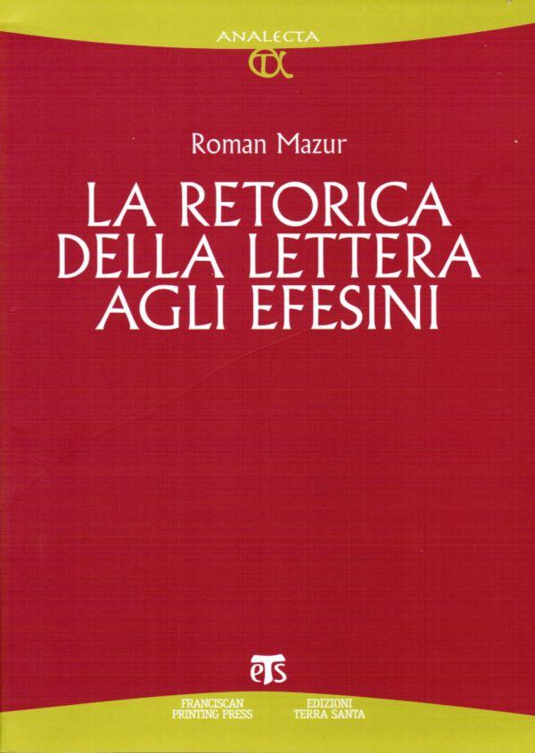 La retorica della Lettera agli Efesini - Roman Mazur
