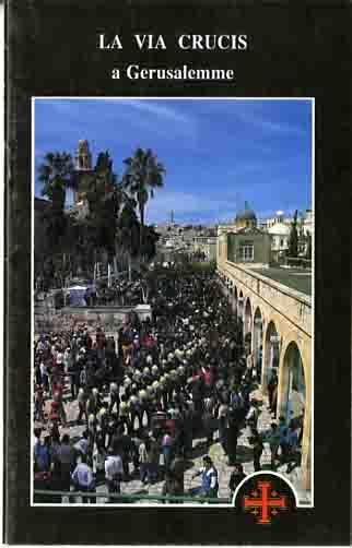 La Via Crucis a Gerusalemme