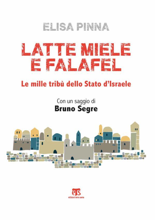 Latte, miele e falafel (III ed.) - Elisa Pinna