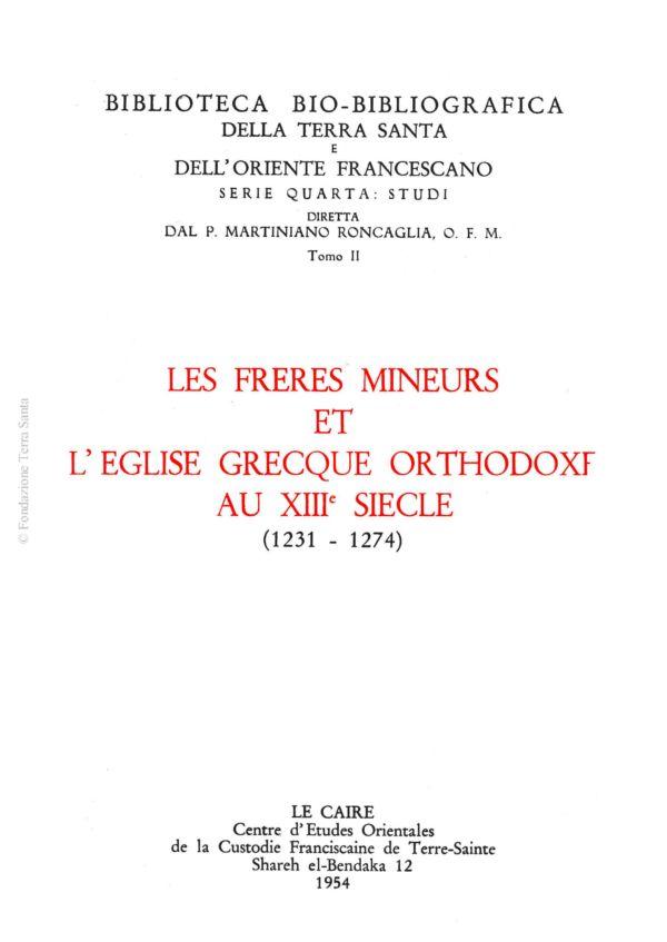 Les Frères Mineurs et l'Église Orthodoxe au XIII siècle (1231-1274)