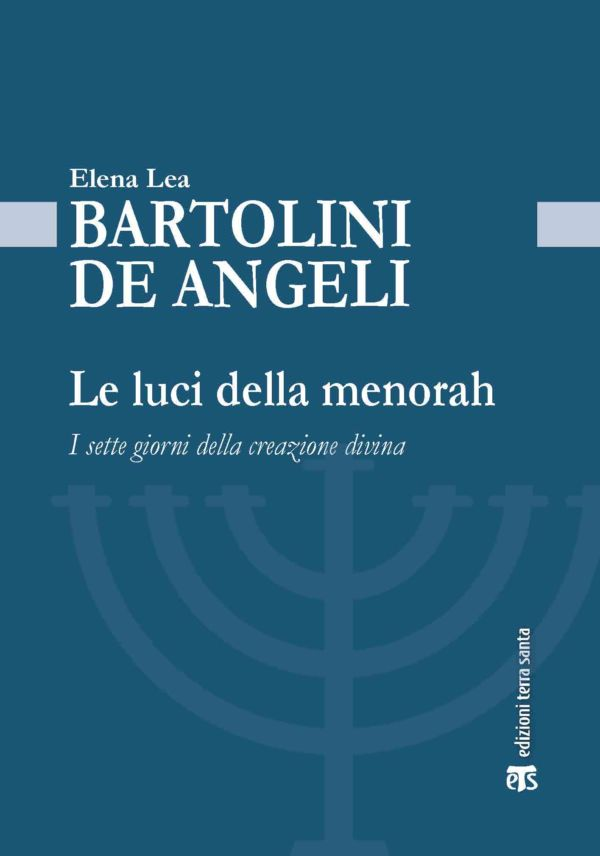 Le luci della menorah - Elena Lea Bartolini De Angeli