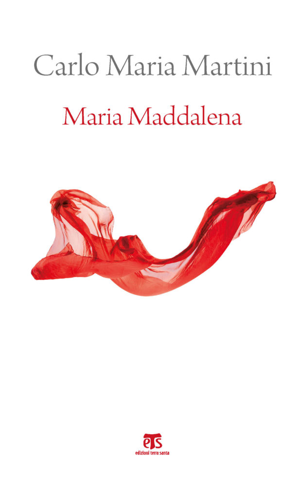 Maria Maddalena - Carlo Maria Martini