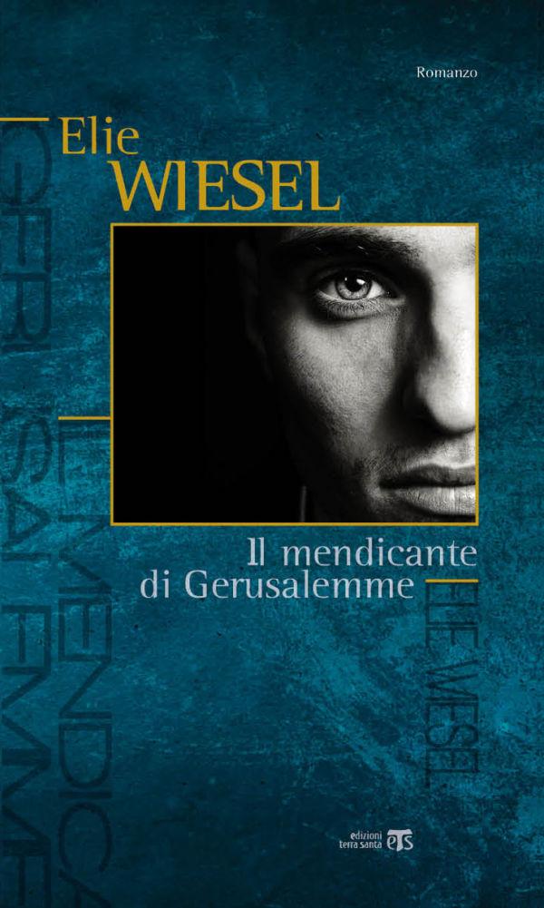 Il mendicante di Gerusalemme - Elie Wiesel