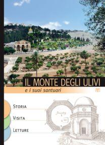 Il Monte degli Ulivi e i suoi santuari - Eugenio Alliata, Elena Bolognesi