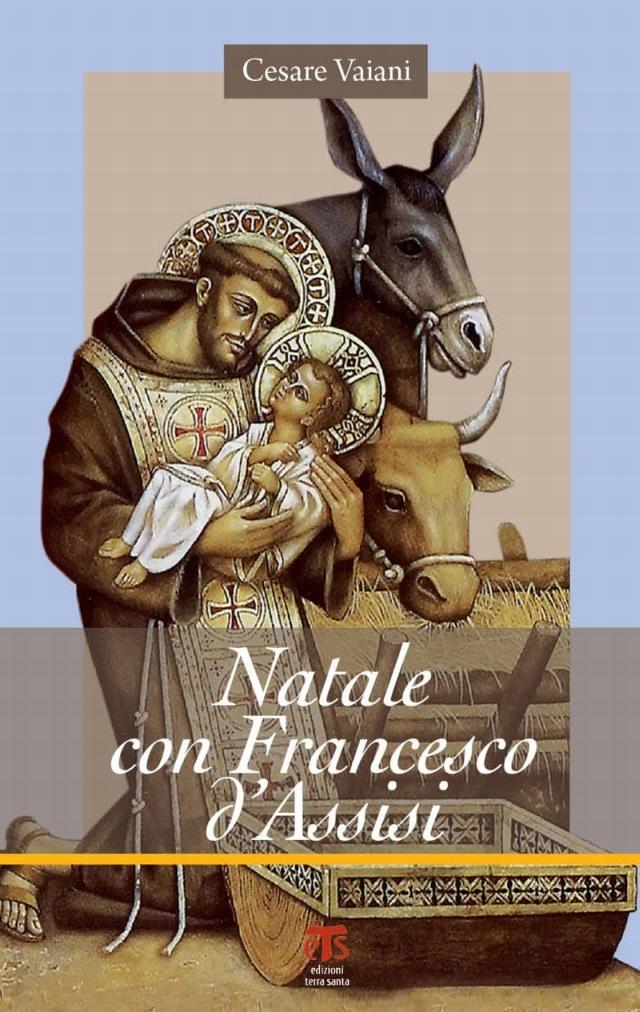 Natale con Francesco d'Assisi - Cesare Vaiani