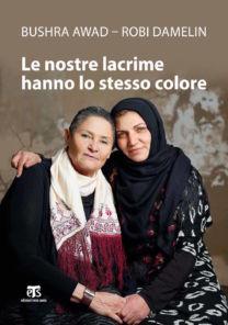 Le nostre lacrime hanno lo stesso colore - Bushra Awad, Robi Damelin