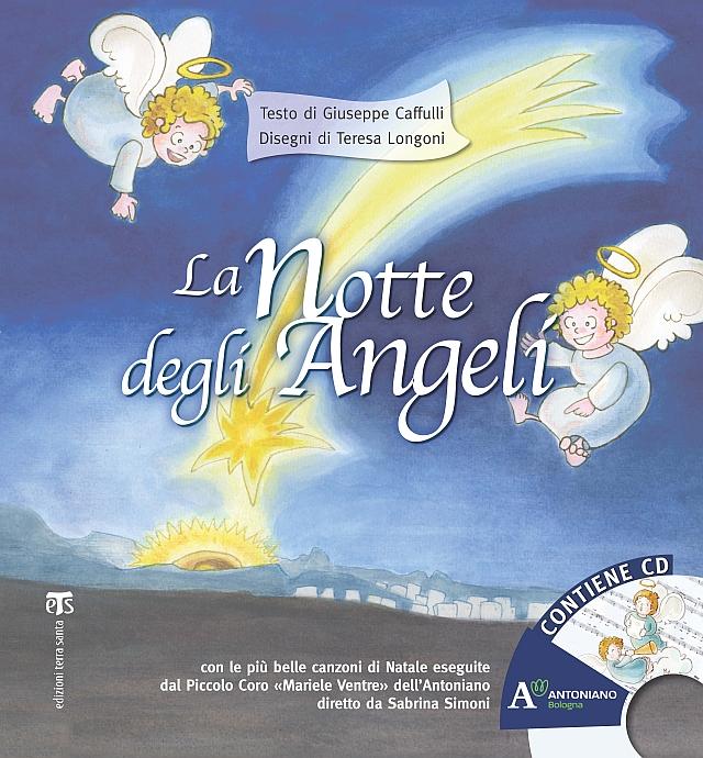 La notte degli Angeli - Giuseppe Caffulli, Teresa Longoni