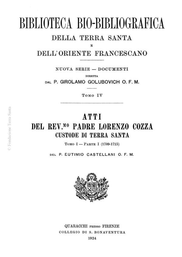 Atti del Rev.mo Padre Lorenzo Cozza, Custode di Terra Santa (tomo I – parte I)