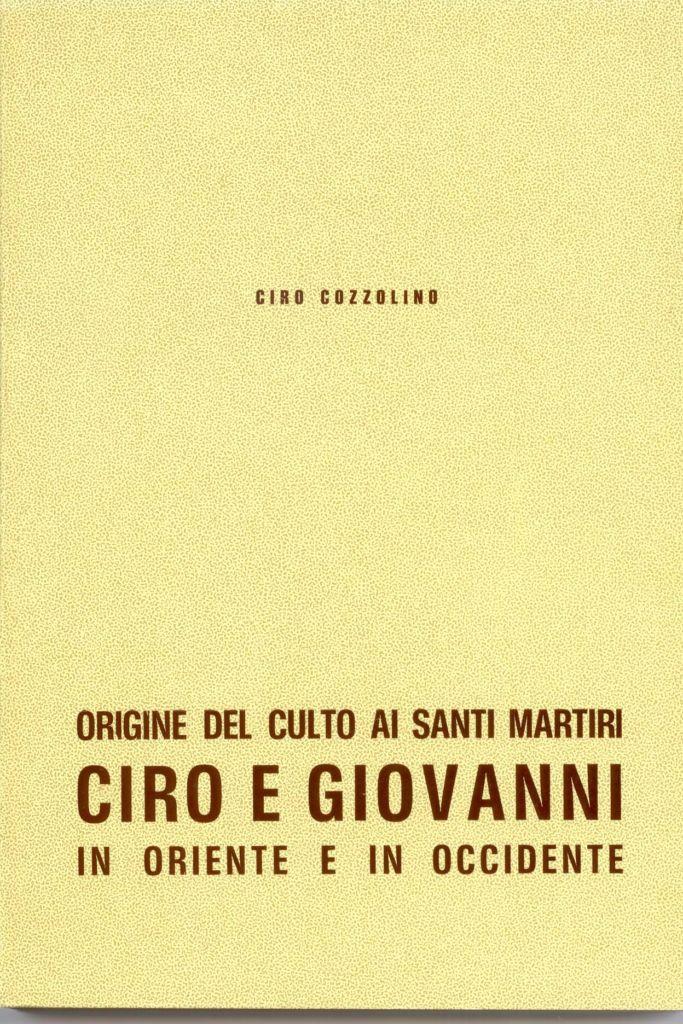 Origine del culto ai santi martiri Ciro e Giovanni - Ciro Cozzolino