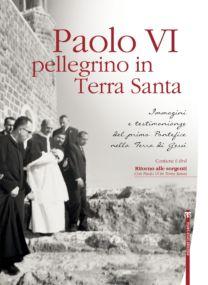 Paolo VI pellegrino in Terra Santa (con DVD)